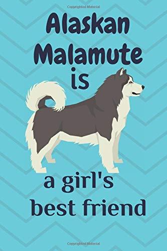 Alaskan Malamute is a girl's best friend: For Alaskan Malamute Dog Fans