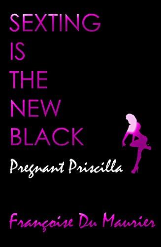 pregnant-priscilla-sexting-is-the-new-black-pregnant-kink-erotica-english-edition