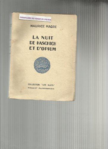 La nuit de haschich et d'opium par Magre Maurice