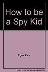 How to be a Spy Kid