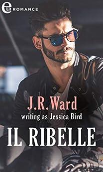 Il ribelle (eLit) (The Moorehouse Legacy Vol. 1) di [Bird, Jessica]