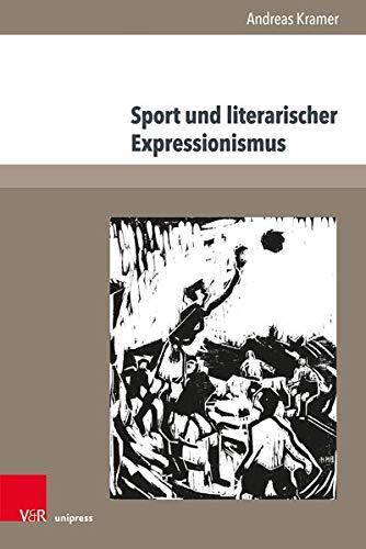 Sport und literarischer Expressionismus (Expressionismus und Kulturgeschichte, Band 1)
