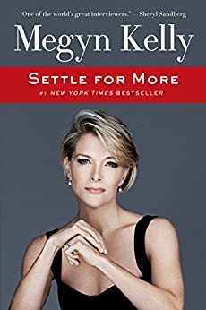 Settle for More by [Kelly, Megyn]