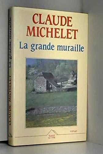 La grande muraille : roman par Michelet-C