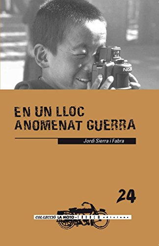En un lloc anomenat guerra (La moto) por Jordi Sierra i Fabra