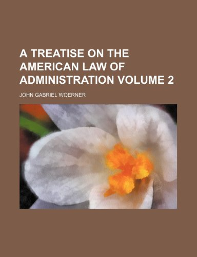 A treatise on the American law of administration Volume 2