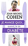 Je mange quoi... quand j'ai du diabète : Le guide pratique complet pour être en bonne santé