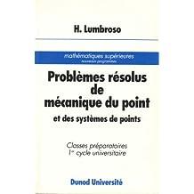 PROBLEMES RESOLUS DE MECANIQUE DU POINT