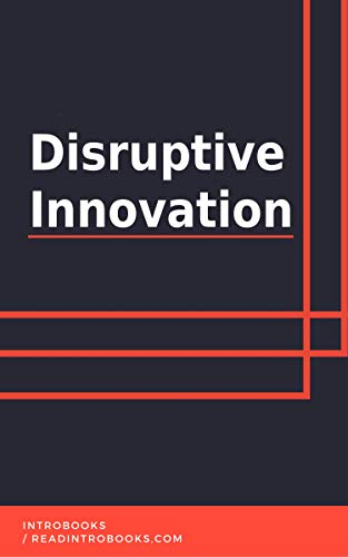 Disruptive Innovation by [IntroBooks]
