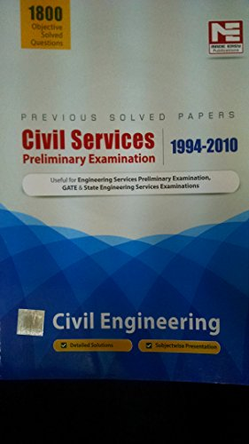 Civil Services Preliminary Examination 1994-2010: Civil Engineering Previous Solved Papers