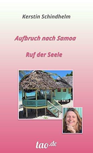 Aufbruch nach Samoa: Ruf der Seele