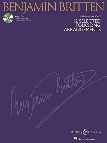 Benjamin Britten 12 Selected Folksong Arrangements: Medium/Low Voice