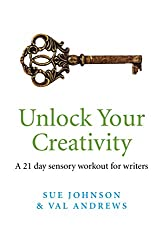 Unlock Your Creativity: A 21-day Sensory Workout for Writers