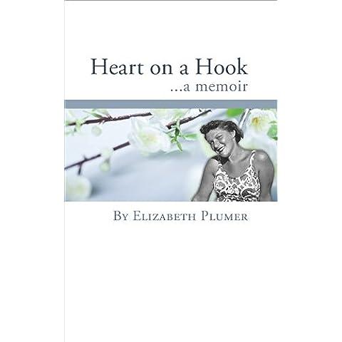 Heart on a Hook: A Memoir (English Edition)