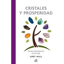 Cristales y prosperidad / Crystals and Prosperity