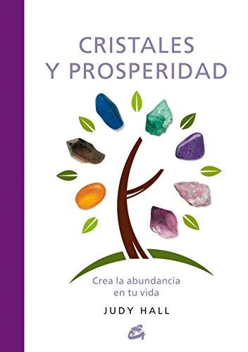 Descargar Libro Cristales y prosperidad: Crea la abundancia en tu vida (Cuerpo-Mente) de Judy Hall