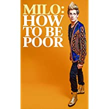How To Be Poor (English Edition)