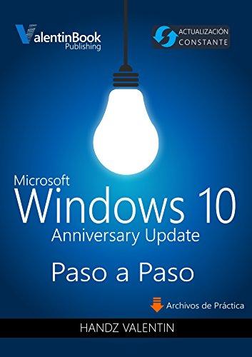 Windows 10 Paso a Paso (Anniversary Update): Actualización Constante (MOBI + EPUB + PDF) por Handz Valentin