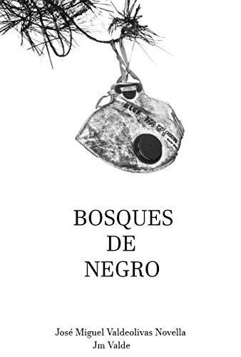 Bosques de Negro: Jm Valde por Jose Miguel  Valdeolivas Novella