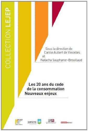 Les 20 ans du code de la consommation - nouveaux enjeux de Natacha Sauphanor-Brouillaud (10 décembre 2013) Broché