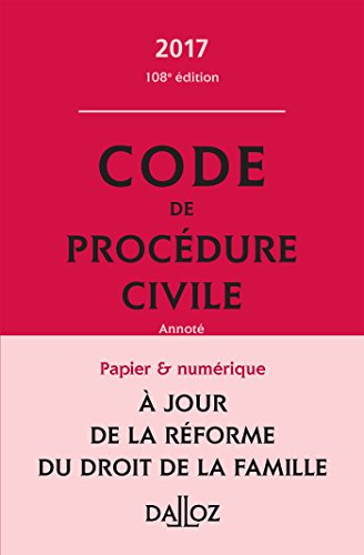 Code de procdure civile 2017, annot (Codes Dalloz Universitaires et Professionnels)