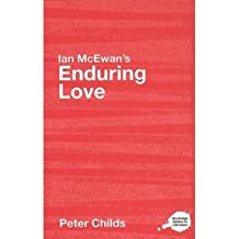 """[ IAN MCEWAN'S """"ENDURING LOVE"""" A ROUTLEDGE STUDY GUIDE BY CHILDS, PETER](AUTHOR)PAPERBACK"""