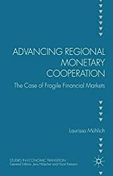 Advancing Regional Monetary Cooperation (Studies in Economic Transition)