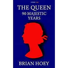 The Queen: 90 Majestic Years (Kindle Single)