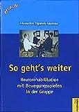 So gehts weiter: Neurorehabilitation mit Bewegungsspielen in der Gruppe (Pflaum Physiotherapie)