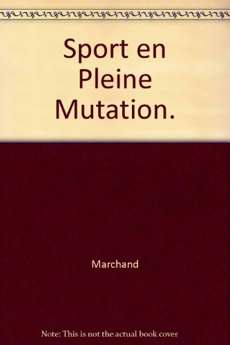 Sport en Pleine Mutation. par Marchand
