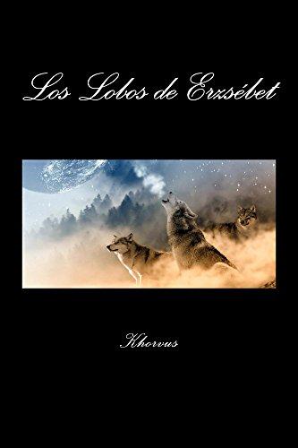 Los Lobos de Erzsébet