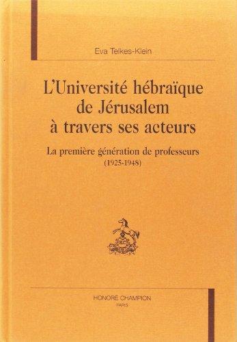 L'université hébraïque de Jérusalem à travers ses acteurs : la première génération de professeurs (1925-1948) : La première génération de professeurs (1925-1948)