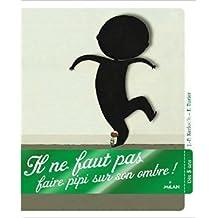IL NE FAUT PAS FAIRE PIPI SUR SON OMBRE de Jean-Pierre Kerloc'h ,Fabrice Turrier (Illustrations) ( 21 janvier 2015 )