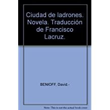 Ciudad de ladrones. Novela. Traducción de Francisco Lacruz. [Tapa blanda] by ...