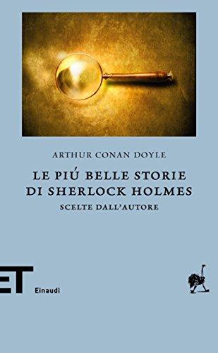 Le più belle storie di Sherlock Holmes: Scelte dall'autore (Einaudi tascabili. Biblioteca Vol. 53)