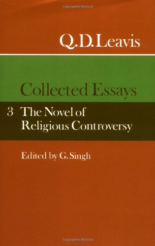 Q. D. Leavis: Collected Essays: Volume 3: Novel of Religious Controversy v. 3