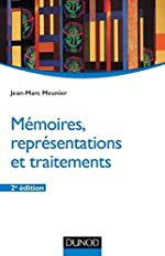 Mémoires, représentations et traitements - 2e éd. de Jean-Marc Meunier