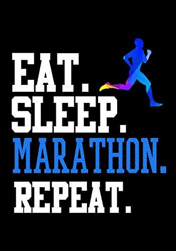 Eat Sleep Marathon Repeat: Race Keepsake Notebook Diary por Dartan Creations