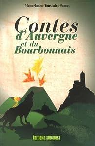 Contes d'Auvergne et du Bourbonnais par Maguelonne Toussaint-Samat