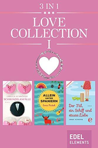 Love Collection I: Schwindelanfälle / Allein unter Spaniern / Der Nil, ein Schiff und etwas Liebe -