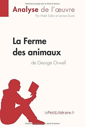 La Ferme Des Animaux De George Orwell Analyse De L'oeuvre: Comprendre La Littérature Avec LePetitLittéraire.fr