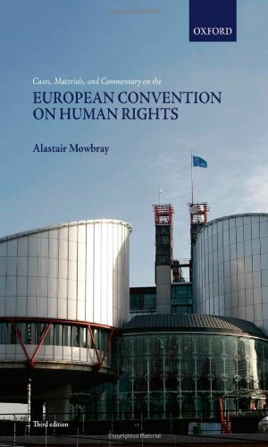Cases, Materials, and Commentary on the European Convention on Human Rights by Mowbray, Alastair (2012) Paperback