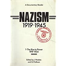 Nazism 1919-1945: The Rise to Power: The Rise to Power, 1919-34