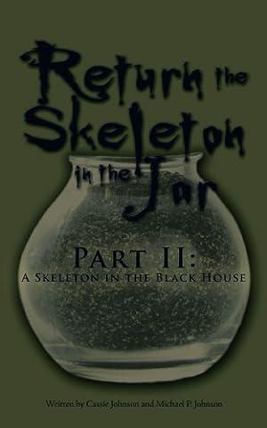 Return the Skeleton in the Jar: Part II: A Skeleton in the Black House