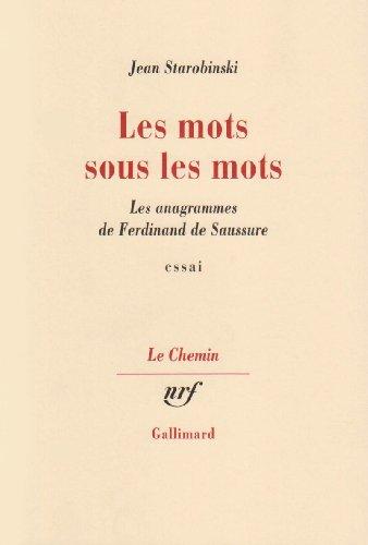 Les mots sous les mots (les anagrammes de Ferdinand de Saussure)