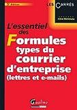 L'essentiel des formules types du courrier d'entreprise (lettres et e-mails)...