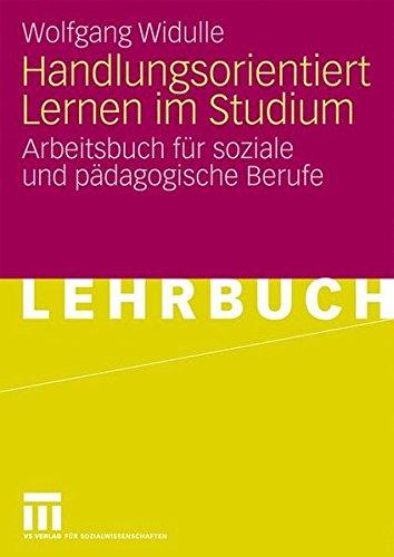 Handlungsorientiert Lernen im Studium: Arbeitsbuch für soziale und pädagogische Berufe (German Edition)