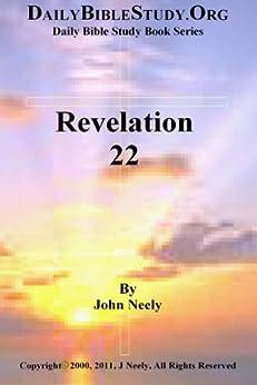 Revelation 22 (Daily Bible Study – Revelation) (English Edition) par [Neely, John]