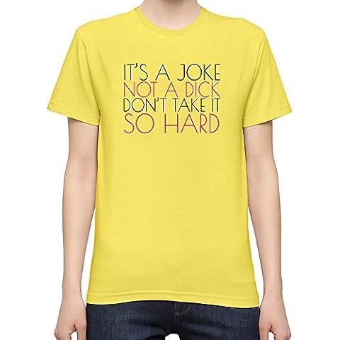 It's A Joke Not A Dick Slogan T-Shirt per Donne