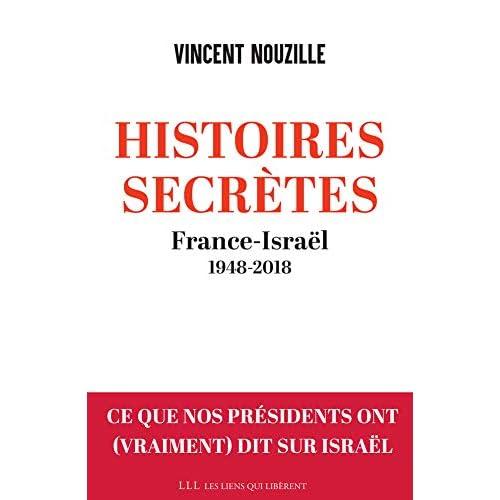 Histoires secrètes : France-Israël 1948-2018